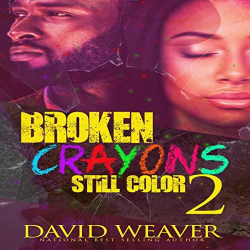 Broken Crayons Still Color 2: Based on a True Story audiobook cover art