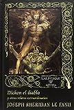 Dickon el diablo: Y otros relatos extraordinarios: 11 (Gótica)