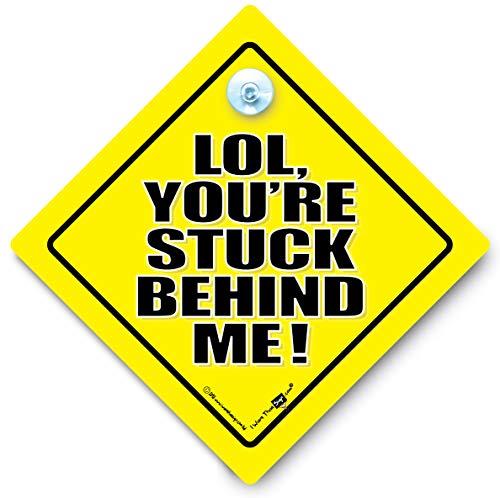 iwantthatsign.com Auto-Schild, Aufschrift LOL You're Stuck Behind Me, lustiges Auto-Schild, langsamer Fahrer, Heckklappenschild, Aufkleber