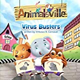 Animalsville Virus Busters: A Children's Story About Health & Community (New Readers Picture Book)