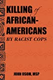 Killing of African-Americans by Racist Cops (English Edition)