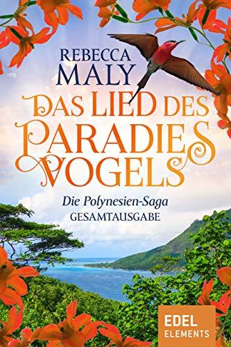 Das Lied des Paradiesvogels: Die Polynesien-Saga Gesamtausgabe (German Edition)