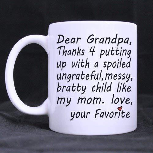 N\A Neujahr/Weihnachten Opa Geschenke Lieber Opa, Danke 4 Sich mit einem verwöhnten, undankbaren, unordentlichen, brutalen Kind wie meiner Mutter abfinden. Liebe, Ihre Lieblings-Tee/Kaffee/Wein-TASS