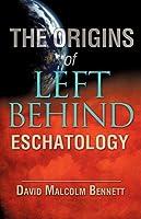 The Origins of Left Behind Eschatology