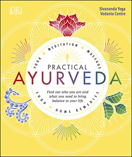Practical Ayurveda: Find Out Who You Are and What You Need to Bring Balance to Your Life (English Edition)