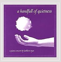 Handfull of Quietness