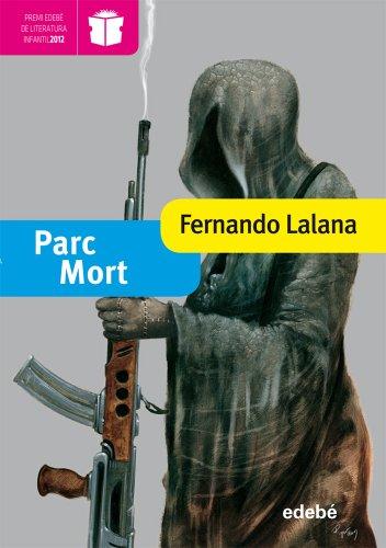 PARC MORT. Ganador Modalidad Infantil (edición XX Premio Edebé): 20 (Premio edebé de literatura infantil)