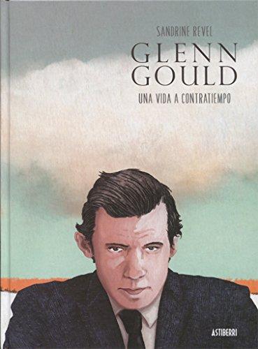Glenn Gould. Una vida a contratiempo CMYK
