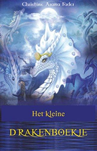 Het kleine draken handboek: dacht je altijd dat draken niet bestonden? Leer dan nu je spirituele gids en 'soulmate' kennen!