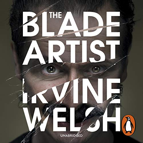 The Blade Artist                   By:                                                                                                                                 Irvine Welsh                               Narrated by:                                                                                                                                 Tam Dean Burn                      Length: 8 hrs and 7 mins     20 ratings     Overall 4.4