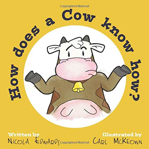How Does A Cow Know How? (Rhyme and Reason)