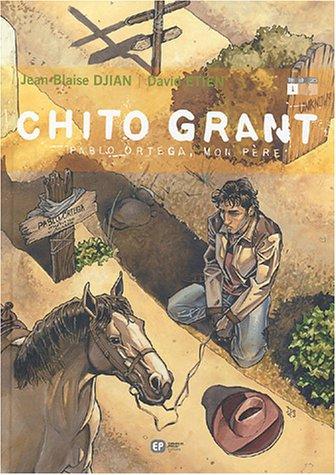 Chito Grant, Tome 1 : Pablo Ortega, mon père