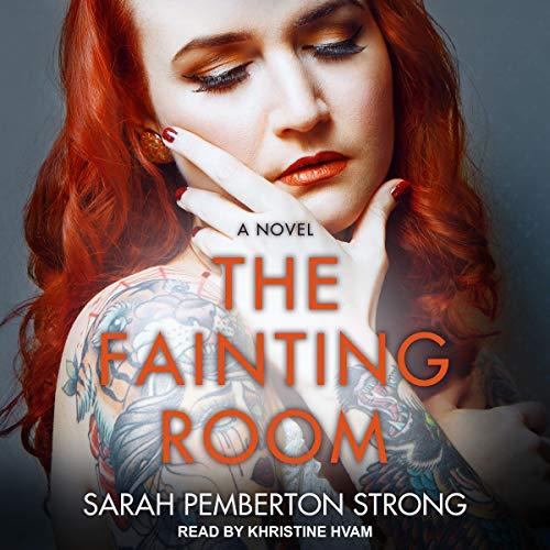 The Fainting Room: A Novel