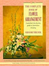 The Complete Book of Flower Arrangement: A Practical Step-by-Step Guide to Australian Floristry (Viking O'Neil)