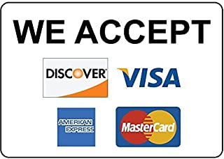 We Accept Discover Visa American Express Mastercard Funny Sign Gift for Women Outdoor Metal Aluminum Sign