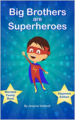 Big Brothers are Superheroes: Stepmom Edition (Blended Family Books) (English Edition)