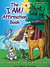 The I AM! Affirmation English / Croatian Version (The Love~Wisdom Series)