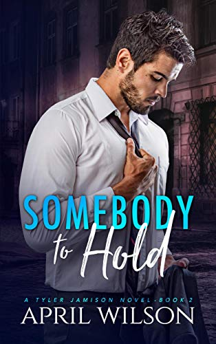 Somebody to Hold: (A Tyler Jamison Novel - Book 2)