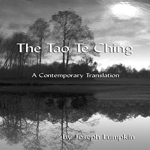 The Tao Te Ching, a Contemporary Translation                   By:                                                                                                                                 Joseph B. Lumpkin,                                                                                        Laozi                               Narrated by:                                                                                                                                 Daniel Pivin                      Length: 59 mins     Not rated yet     Overall 0.0