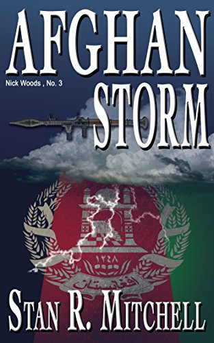 Afghan Storm (Nick Woods Book 3) by [Stan R. Mitchell, Danah Mitchell, Emily Akin]