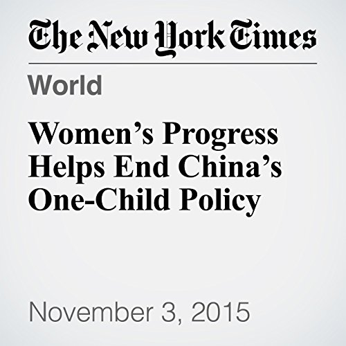 Women's Progress Helps End China's One-Child Policy audiobook cover art
