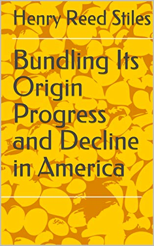 Bundling Its Origin Progress and Decline in America (English Edition)