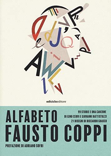 Alfabeto Fausto Coppi. 99 storie e una canzone