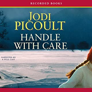 Handle with Care                   By:                                                                                                                                 Jodi Picoult                               Narrated by:                                                                                                                                 Celeste Ciulla,                                                                                        Jessica Almasy,                                                                                        Jim Colby,                   and others                 Length: 18 hrs and 19 mins     1,342 ratings     Overall 4.1