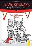 Frau Helsingers Rache (Die Wurdelaks: Vampire wie du und ich) - Christoph Mauz