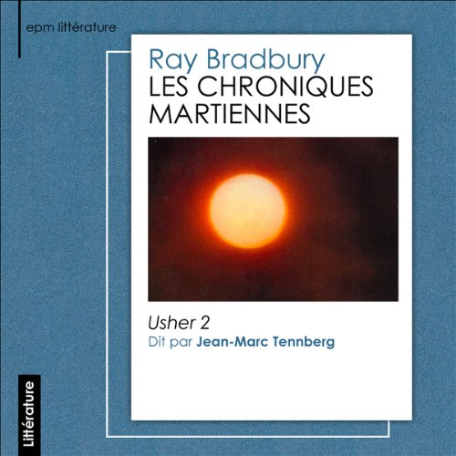 Les chroniques martiennes     Usher 2              By:                                                                                                                                 Ray Bradbury                               Narrated by:                                                                                                                                 Jean-Marc Tennberg                      Length: 45 mins     Not rated yet     Overall 0.0