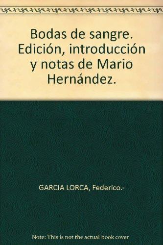 Bodas de sangre. Edición, introducción y notas de Mario Hernández. [Tapa blan...