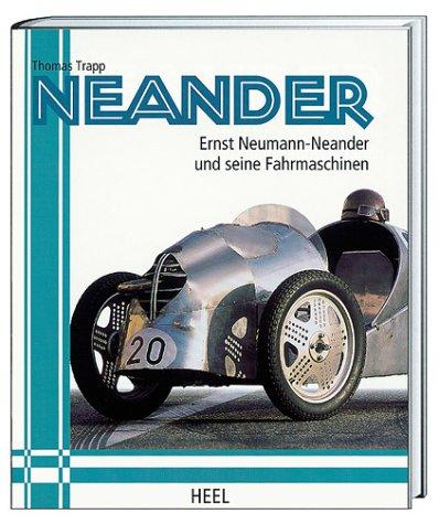 Neander - Ernst Neumann-Neander und seine Fahrmaschinen