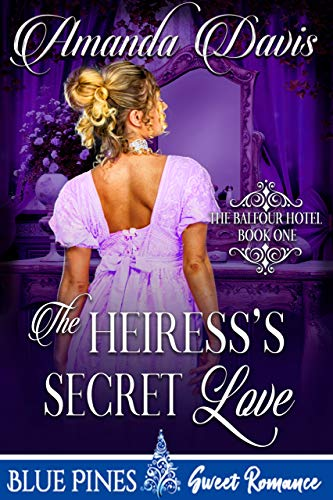 The Heiress's Secret Love (The Balfour Hotel Book 1) (English Edition)