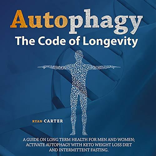 Autophagy: The Code of Longevity audiobook cover art
