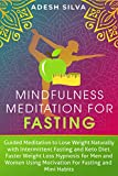 Mindfulness Meditation For Fasting: Guided Meditation to Lose Weight Naturally with Intermittent Fasting and Keto Diet. Faster Weight Loss Hypnosis, Using ... Fasting and Mini Habits (English Edition)
