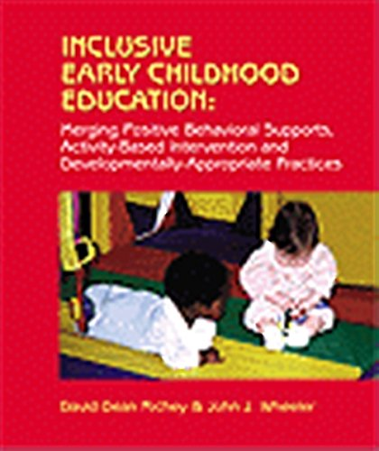 Inclusive Early Childhood Education Merging Positive Behavioral Supports Activity Based Intervention And Developmentally Appropriate Practice