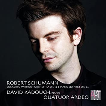 Schumann, Concerto Without Orchestra, Op. 14; Piano Quintet, Op. 44