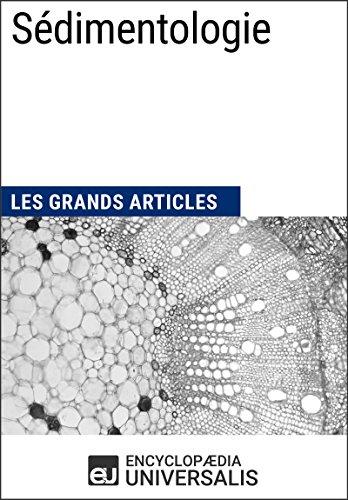 Sédimentologie: Les Grands Articles d\'Universalis (French Edition)