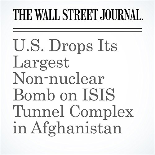 U.S. Drops Its Largest Non-nuclear Bomb on ISIS Tunnel Complex in Afghanistan copertina