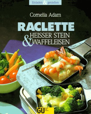 Raclette, Heißer Stein und Waffeleisen