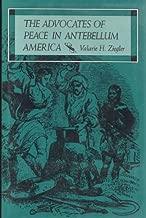The Advocates of Peace in Antebellum America (Religion in North America)