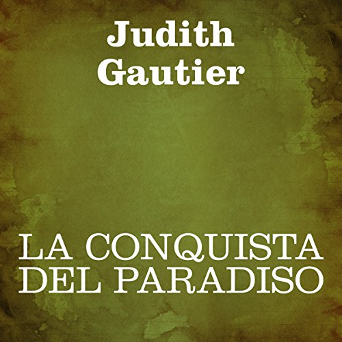 La conquista del paradiso [Conquest of Paradise] Audiobook By Judith Gautier cover art