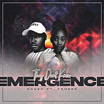 They Don't Know (Emergence) (feat. Hauza & Tshego)