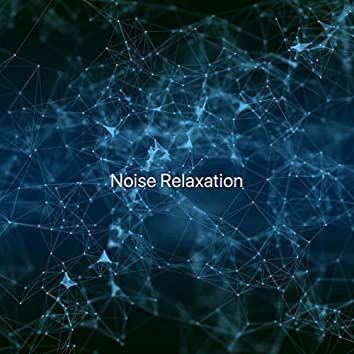 Noise Relaxation