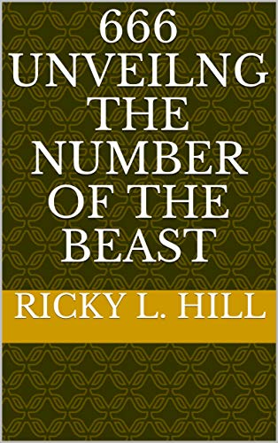 666 Unveilng the number of the beast (666 Unveiling the Number of the beast) (English Edition)