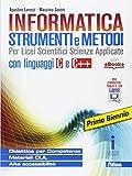 Informatica strumenti e metodi. Per il primo biennio delle Scuole superiori. Con e-book. C...