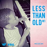 LESS THAN OLD #1