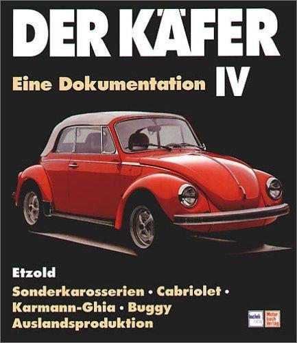 Der K?fer 4: Eine Dokumentation. Sonderkarosserien, Cabriolet, Karmann-Ghia, Buggy, Auslandsproduktion by Hans-R?diger Etzold(1995-04-26)