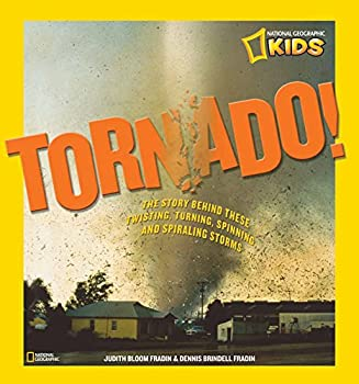 Tornado!  The Story Behind These Twisting Turning Spinning and Spiraling Storms  National Geographic Kids
