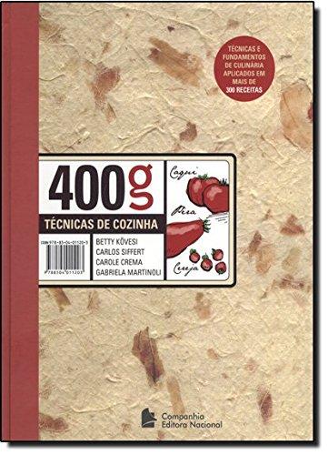 400 Gramas. Técnicas de Cozinha